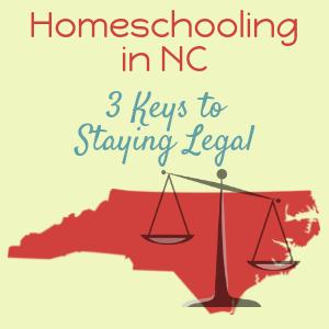 3 Keys to Legal Homeschooling in NC