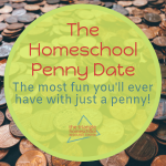The Homeschool Penny Date: The Field Trip That's a Game!