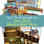 Our Trail Guide to Our Best Homeschool Year