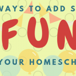 10 Ways to Add FUN to Your Homeschool