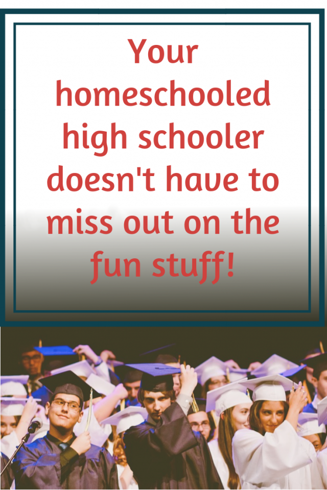 Your homeschooled high schooler isn't missing out!