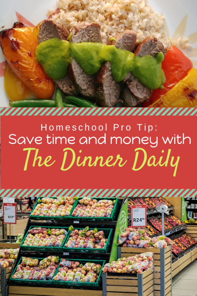 Using The Dinner Daily to save time and money as a homeschooler
