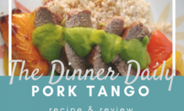 The Dinner Daily - Pork Tango recipe and review