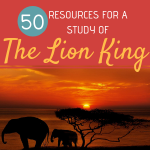 50 Resources for an Interest-Led 'Lion King' Study