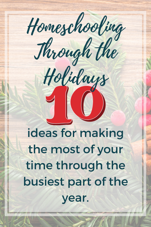 10 ideas for homeschooling through the holidays