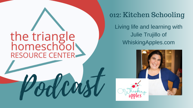 Kitchen Schooling with Julie Trujillo of WhiskingApples