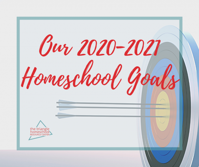 Homeschool Goals for 2020-2021